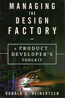Managing the Design Factory By Reinertsen, Donald