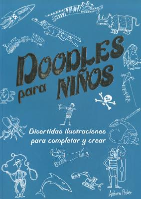 Doodles para ninos / The Boys' Doodle Book By Pinder, Andrew (ILT)/ Pinder, Andrew (ILT)